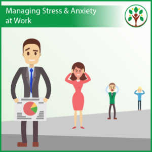 Managing Stress and Anxiety at Work Training